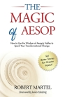 The Magic of Aesop: How to Use The Wisdom of Aesop to Spark Your Transformational Change Cover Image