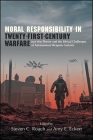 Moral Responsibility in Twenty-First-Century Warfare: Just War Theory and the Ethical Challenges of Autonomous Weapons Systems Cover Image