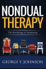 Nondual Therapy: The Psychology of Awakening Cover Image