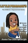 Little Pharaoh's Children Empowerment Series 1: Awaken Your Child's Special Gifts Cover Image