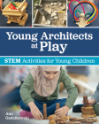 Young Architects at Play: Stem Activities for Young Children Cover Image
