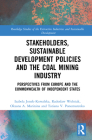 Stakeholders, Sustainable Development Policies and the Coal Mining Industry: Perspectives from Europe and the Commonwealth of Independent States (Routledge Studies of the Extractive Industries and Sustainab) Cover Image