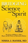 Bridging Science and Spirit: The Genius of William A. Tiller's Physics and the Promise of Information Medicine Cover Image