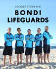 Stories from the Bondi Lifeguards Cover Image