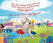 The Incredible Adventures of the Awesome and Amazing Margaux, Waggy Tail One: Yay Margaux! Cover Image
