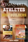 Vegan Diet for Athletes and Bodybuilders: Plant-Based Recipes to Fuel Your Workouts, Maintaining, Health and Energy. For Athletic Performance and Musc (Healthy Living #6) Cover Image