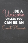 Be a Unicorn Unless You Can Be an Event Planner: Event Planner Dot Grid Notebook, Planner or Journal - 110 Dotted Pages - Office Equipment, Supplies - Cover Image