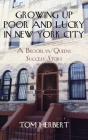 Growing Up Poor and Lucky in New York City: A Brooklyn/Queens Success Story Cover Image