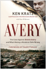 Avery: The Case Against Steven Avery and What