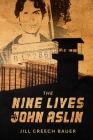 The Nine Lives of John Aslin Cover Image