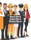 Work Hard, Enjoy Hard, Dream Hard: