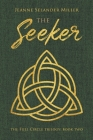 The Seeker: Book Two: The Full Circle Trilogy Cover Image