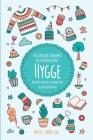 Hygge: Das Dänische Geheimnis des Glücklichseins: Wie man täglich zufrieden und gesund leben kann Cover Image