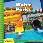 Water Parks (21st Century Junior Library: Extraordinary Engineering) Cover Image