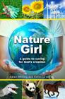 Nature Girl: A Guide to Caring for God's Creation Cover Image