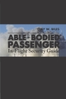Able-Bodied Passenger: In-Flight Security Guide Cover Image