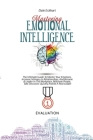 Mastering Emotional Intelligence: The Ultimate Guide To Master Your Emotions, Increase Intimacy In Relationships, And Become A Leader In The Workplace Cover Image