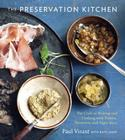 The Preservation Kitchen: The Craft of Making and Cooking with Pickles, Preserves, and Aigre-Doux Cover Image