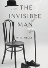 The Invisible Man: A science fiction novel by H. G. Wells about a scientist able to change a body's refractive index to that of air so th Cover Image