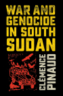 War and Genocide in South Sudan Cover Image