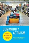 Commodity Activism: Cultural Resistance in Neoliberal Times (Critical Cultural Communication) Cover Image