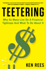 Teetering: Why So Many Live on a Financial Tightrope and What to Do about It Cover Image
