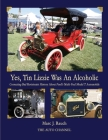Yes, Tin Lizzie Was An Alcoholic: Correcting Bad Revisionist History About Ford's Multi-Fuel Model T Cover Image