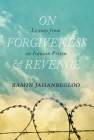 On Forgiveness and Revenge: Lessons from an Iranian Prison (Regina Collection #7) Cover Image