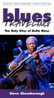 Blues Traveling: The Holy Sites of Delta Blues, Fourth Edition Cover Image