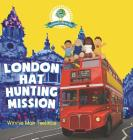 London Hat Hunting Mission (Adventures in One Dear World #1) Cover Image
