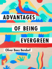 Advantages of Being Evergreen Cover Image
