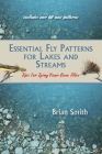 Essential Fly Patterns for Lakes and Streams: Tips for Tying Your Own Flies Cover Image