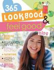 Look Good and Feel Good Tips (365 Tips for Girls) Cover Image