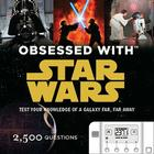 Obsessed with Star Wars: Test Your Knowledge of a Galaxy Far, Far Away [With Interactive Game W/Built in Scoring Module] Cover Image