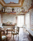 The Lives of Others: Sublime Interiors of Extraordinary People Cover Image