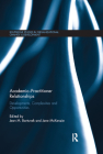 Academic-Practitioner Relationships: Developments, Complexities and Opportunities (Routledge Studies in Organizational Change & Development) Cover Image