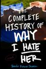 The Complete History of Why I Hate Her Cover Image