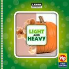 Light and Heavy (I Know Opposites) Cover Image