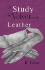 A Study in Velvet and Leather Cover Image