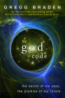 The God Code: The Secret of Our Past, the Promise of Our Future Cover Image