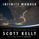 Infinite Wonder by Scott Kelly 2020 Wall Calendar Cover Image