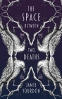 The Space Between Two Deaths Cover Image