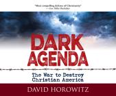 Dark Agenda: The War to Destroy Christian America Cover Image