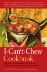 The I-Can't-Chew Cookbook: Delicious Soft Diet Recipes for People with Chewing, Swallowing, and Dry Mouth Disorders Cover Image