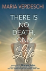 There Is No Death, Only Life Cover Image