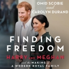 Finding Freedom: Harry and Meghan and the Making of a Modern Royal Family Cover Image