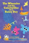The Whuzzles and the Catertwiller on a Rainy Day Cover Image
