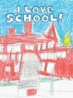 I Love School! Cover Image