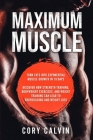 Muscle Building - Maximum Muscle: Turn Fats Into Exponential Muscle Growth in 10 Days: Discover How Strength Training, Bodyweight Exercises, and Weigh Cover Image