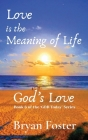 Love is the Meaning of Life: GOD's Love Cover Image